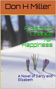 A Second Chance for Happiness: A Novel of Darcy and Elizabeth