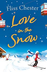 Love in the Snow: The laugh-out-loud romantic comedy perfect for your holiday