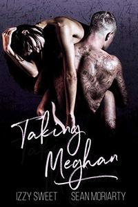 Taking Meghan: A Dark Romance