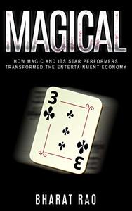 Magical: How Magic and its Star Performers Transformed the Entertainment Economy