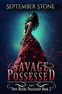 Savage Possessed: A Reverse Harem Urban Fantasy Adventure