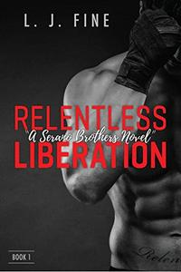 Relentless Liberation: Serano Brothers Novel, Book1