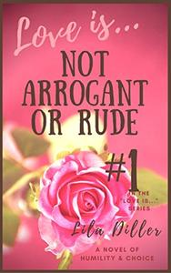 "Love is Not Arrogant or Rude: #1 in the ""Love is"" Series"