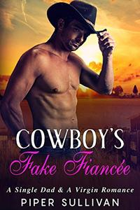 Cowboy's Fake Fiancée: A Single Dad & A Virgin Romance