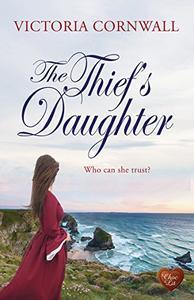 The Thief's Daughter (Choc Lit): Romance, suspense on the Cornish coast. Perfect autumn read!