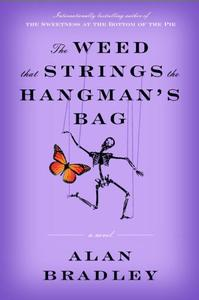 The Weed That Strings the Hangman's Bag: A novel