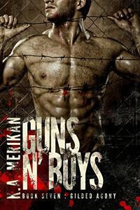 Guns n' Boys: Gilded Agony (Book 7)