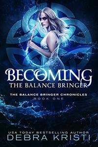 Becoming: The Balance Bringer