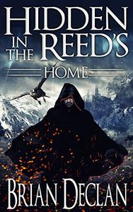 Hidden in the Reed's - (A Coming of Age Fantasy Adventure): Home