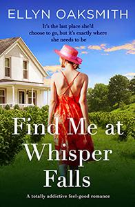 Find Me at Whisper Falls: An utterly addictive feel-good romance