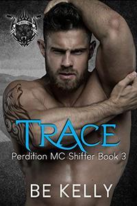 Trace: Perdition MC Shifter Book 3