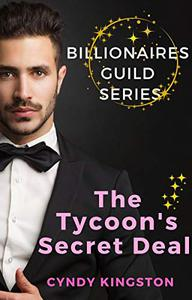 The Tycoon's Secret Deal : A Marriage of Convenience Romance
