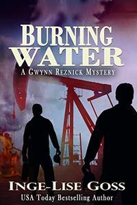 Burning Water: A Gwynn Reznick Mystery