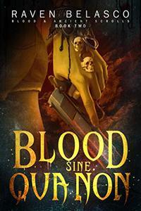 Blood Sine Qua Non