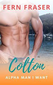 Colton: Alpha man I want