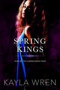 Spring Kings: A contemporary reverse harem romance