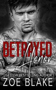 Betrayed Honor: A Dark Mafia Arranged Marriage Romance