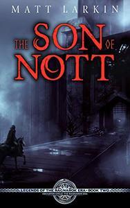 The Son of Nott: Eschaton Cycle