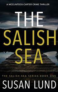 The Salish Sea: A McClintock-Carter Crime Thriller