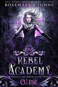 Rebel Academy: Curse: A Paranormal Academy Romance Series