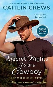 Secret Nights with a Cowboy: A Kittredge Ranch Novel