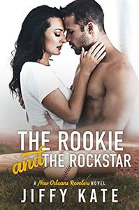 The Rookie and The Rockstar: A Baseball Romance