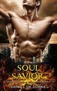Soul Savior: Immortals of the Apocalypse: Book 2
