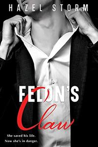 Felon's Claw: A Hot Romantic Suspense Novel