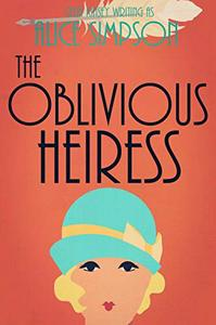 The Oblivious Heiress: A Jane Carter Historical Cozy (Book Four)