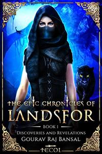The Epic Chronicles of Landsfor: Book 1 Discoveries and Revelations