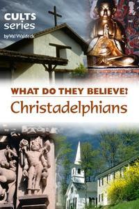 Christadelphians: What Do They Believe?