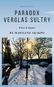 Paradox Verglas Sultry: Winter & Summer - Poetry