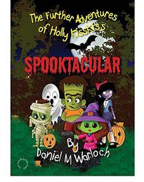 SPOOKTACULAR: The Further Adventures of Holly KissKiss