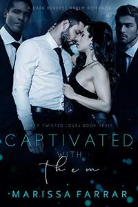 Captivated with Them: A Dark Reverse Harem Romance