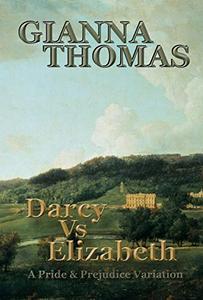 Darcy Vs Elizabeth: A Pride and Prejudice Variation