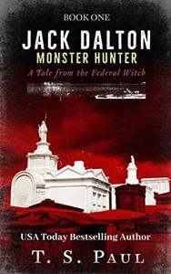 Jack Dalton, Monster Hunter: Paranormal Federal Agent