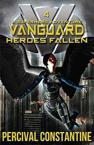 Vanguard: Heroes Fallen: A Superhero Adventure