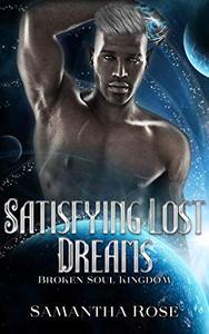 Satisfying Lost Dreams