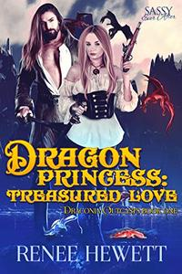 Dragon Princess: Treasured Love : Sassy Ever After