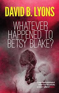 Whatever Happened to Betsy Blake?