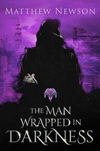 The Man Wrapped in Darkness
