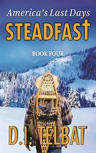 STEADFAST Book Four: America's Last Days