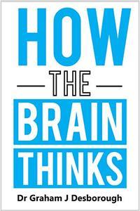 How the Brain Thinks