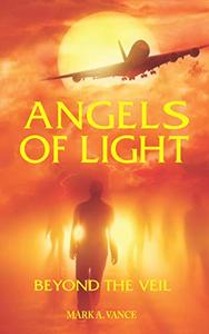 ANGELS OF LIGHT: Beyond the Veil