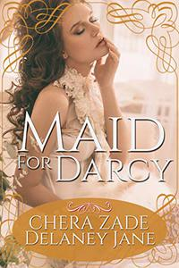 Maid for Darcy: An Erotic BDSM Pride and Prejudice Short Story