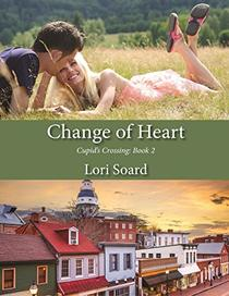 Change of Heart: Clean and Wholesome Romance (Secret Baby, Second Chance)