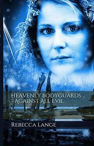 Heavenly Bodyguards -: Against All Evil