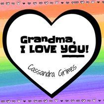 Grandma, I Love You