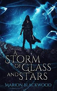 A Storm of Glass and Stars