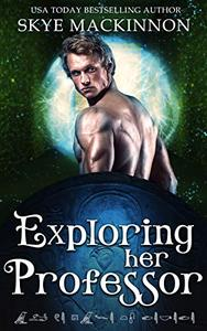 Exploring Her Professor: A Time Travel Academy Story